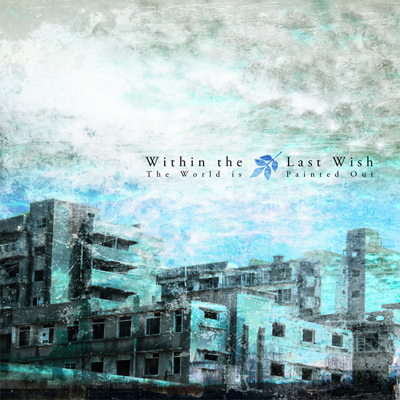 Within The Last Wish - The World is Painted Out